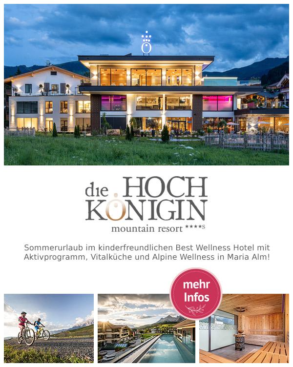 die HOCHKÖNIGIN - Luxusurlaub im Mountain Resort in Maria Alm
